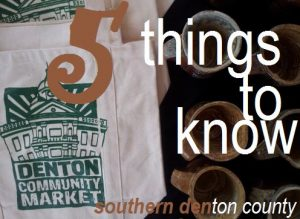 Five things to know for southern Denton County.